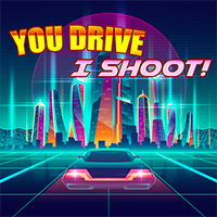 You Drive, I Shoot Game